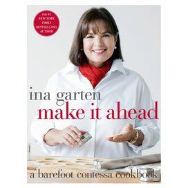 Barefoot Contessa: Make it Ahead, Ina Garten