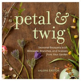 Petal & Twig, Valerie Easton