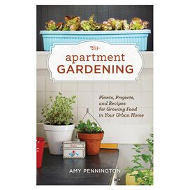 Apartment Gardening, Amy Pennington