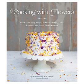 Cooking with Flowers, Miche Bacher