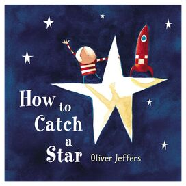 How to Catch a Star, Oliver Jeffers