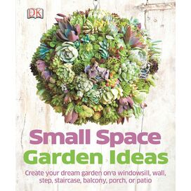 Small Space Garden Ideas, Philippa Pearson